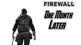 Firewall Zero Hour | One Month Later