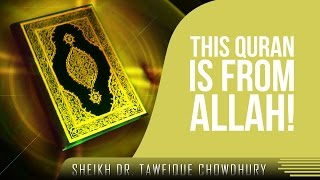 This Quran Is From Allah!? Powerful Speech ? by Sheikh Dr. Tawfique Chowdhury ? TDR Production