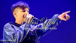 Miss You - Louis Tomlinson [8D audio]