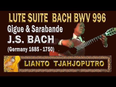 Lianto Tjahjoputro - Gigue&Sarabande- JS Bach BWV 996