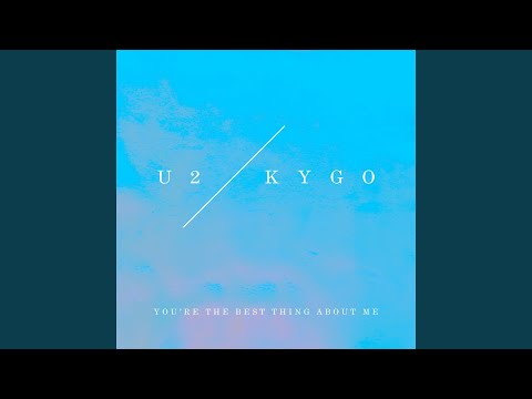 Youre The Best Thing About Me U2 Vs Kygo MP3