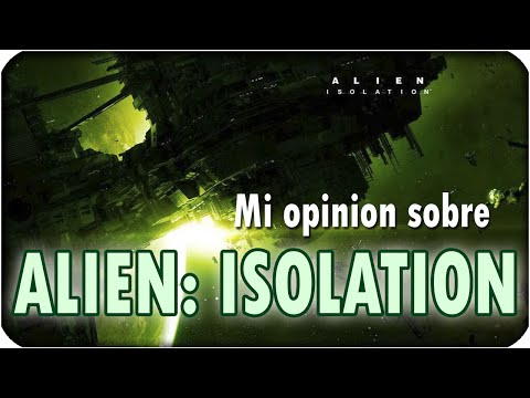 Mi opinion sobre ALIEN: ISOLATION