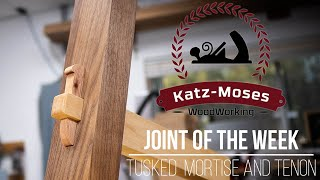 Tusked Mortise and Tenon - Joint of the Week