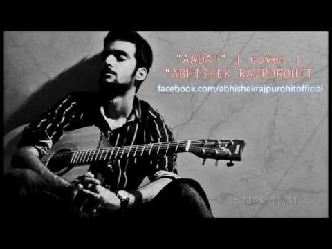 aadat|atif aslam unplugged cover by Abhishek Rajpurohit |H.Q...