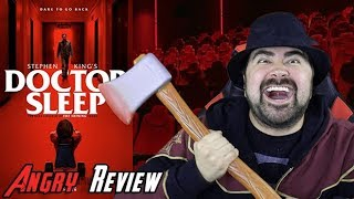Doctor Sleep Angry Movie Review