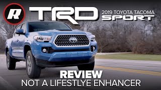2019 Toyota Tacoma TRD Sport is not a great lifestyle enhancer