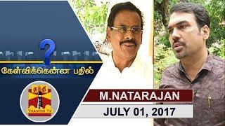 Kelvikkenna Bathil 01-07-2017 Exclusive Interview with M. Natarajan | Thanthi Tv