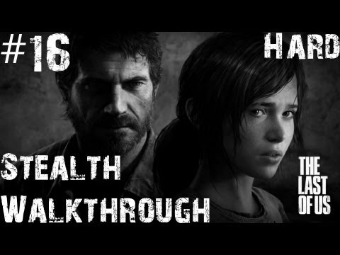 The Last Of Us - Stealth Walkthrough (Hard) - Part 16 -  Pittsburgh