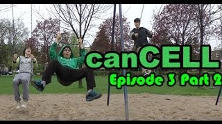 canCELL Episode 3 Part 2