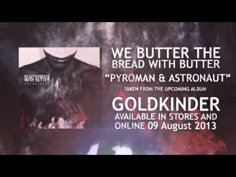 We Butter The Bread With Butter - Pyroman Und Astronaut