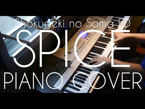 [Tokyo Karan Koron] - Shokugeki No Souma ED - Spice (Piano Cover) [Prince's FULL Version]