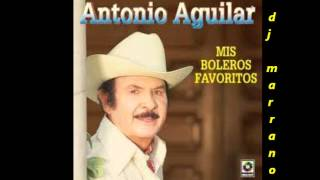 antonio aguilar mix boleros dj marrano