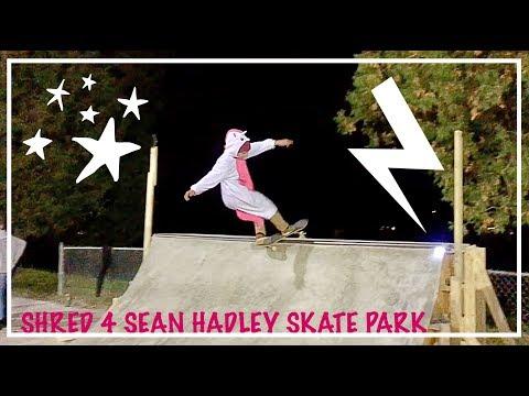 Shred 4 Sean Hadley Skatepark