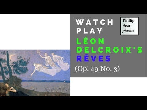 Léon Delcroix: Rêves (Dreams), Op. 49 No. 3