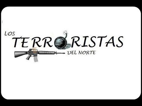 LOS TERRORISTAS DEL NORTE