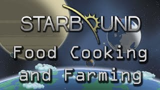 Food, Cooking and Farming - Starbound Beta Tutorial #2
