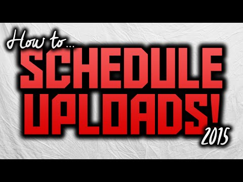 How To Schedule YouTube Uploads 2015!