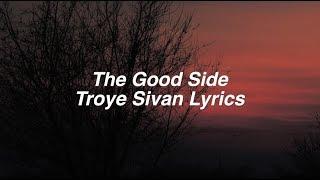 Download Lagu The Good Side    Troye Sivan Lyrics Gratis STAFABAND