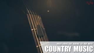 NHẠC KHÔNG LỜI   Top Nhạc Country Music Không Lời Cực Chất Cực Hay 2019.