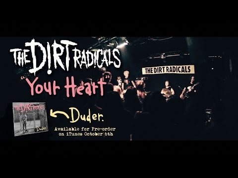 The Dirt Radicals - Your Heart (Official Music...