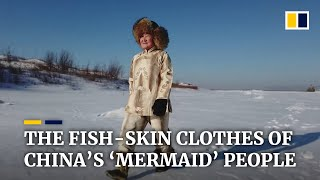 Traditional fish-skin clothing of China's 'mermaid' Hezhen people may hook global fashion