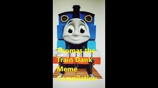 Thomas the Dank Engine Meme Compilation (Pictures & Videos)