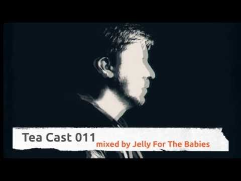 Tea Cast 011 / Jelly For The Babies