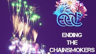 ENDING EDC MEXICO 2017 | THE CHAINSMOKERS