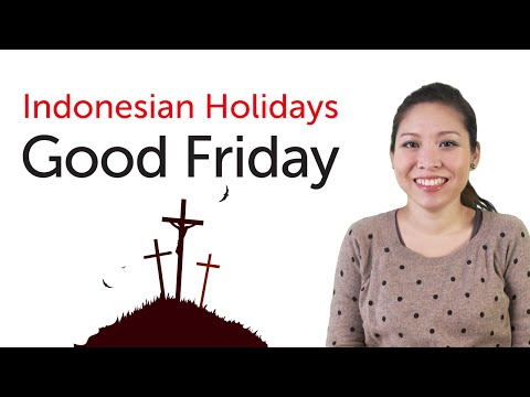 Indonesian Holidays - Good Friday - Wafat Isa Almasih