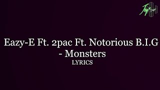 Eazy-E Ft. Tupac Shakur and Notorious B.I.G - Monsters (Remix) | Lyrics