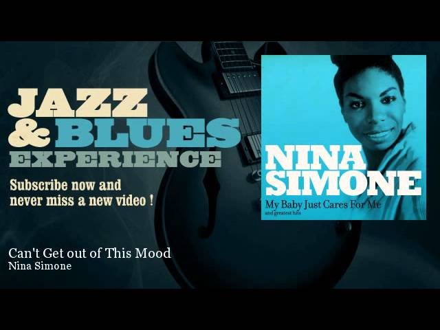 Nina Simone - Can't Get out of This Mood