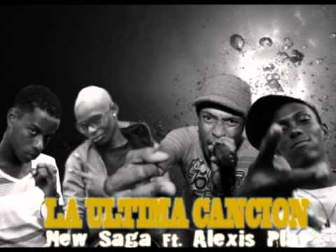 New Saga Ft. Alexis Play - La Ultima Cancion