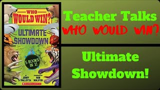 New! WHO WOULD WIN? ULTIMATE SHOWDOWN!