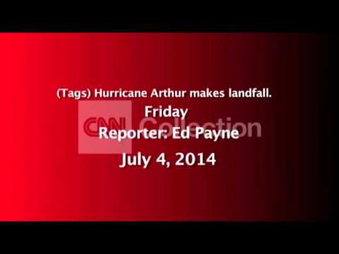 (TAGS) HURRICANE ARTHUR MAKES LANDFALL