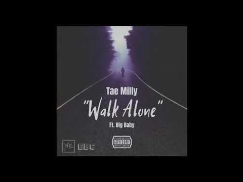 Tae Mîlly - Walk Alone Feat. Big Baby Prod By. Ginobeneditt