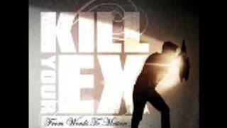 Watch Kill Your Ex Nine Point Eight video