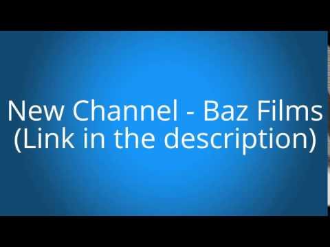 NEW CHANNEL!! BAZ FILMs (LINK IN DESCRIPTION)