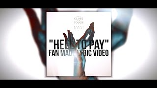 """Too Close To Touch - """"Hell To Pay"""" (Lyric Video)"""