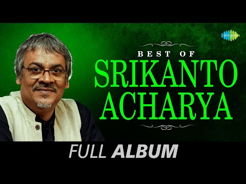 Best Of Srikanto Acharya | Bengali Song Jukebox | Srikanto Acharya Songs video