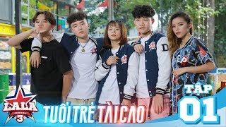 LA LA SCHOOL   TẬP 1   Season 3 : TUỔI TRẺ TÀI CAO   Phim Học Đường Âm Nhạc 2019