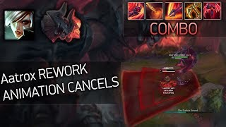 """Aatrox Rework: Animation Cancelling Guide 