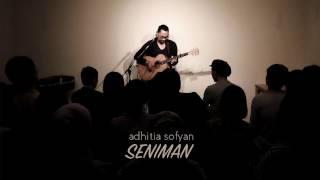 "Adhitia Sofyan ""SENIMAN"" - official audio + lyric"