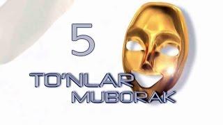 To'nlar Muborak (5-ko'rsatuv)
