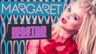 Margaret - Wasted