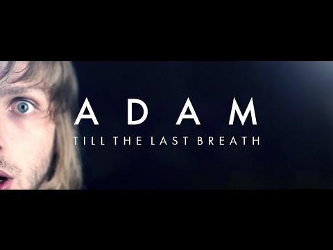 Till The Last Breath - Adam