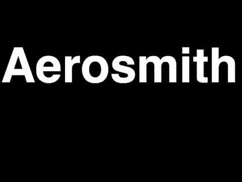 How to Pronounce Aerosmith Music Video Songs Lyrics Live Tour Band Interview Greatest Hits