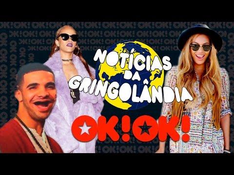 Notícias da Gringolândia - Especial Coachellinha: Drake, Madonna, Rihanna e Beyoncé