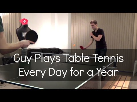 Guy Plays Table Tennis Every Day for a Year