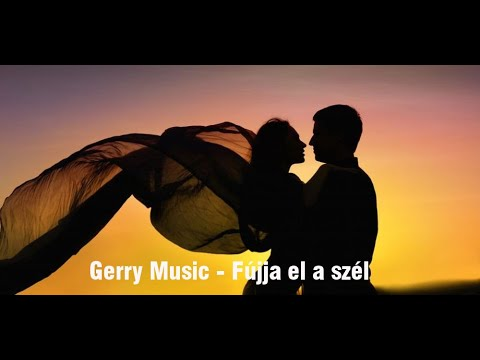 Gerry Music - Fújja El A Szél (Official Music Video)
