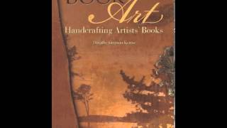 Home Book Summary: Book + Art: Handcrafting Artists Books by Dorothy Simpson Krause